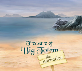 treasure of big totem - the narrative
