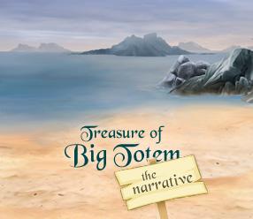 Treasure of Big Totem – the narrative