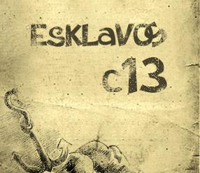 Esklavos c13 !!!