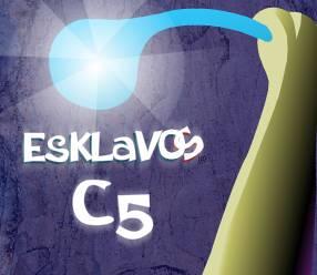 Esklavos c5 !!!