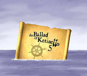 The Ballad of Ketinetto 5