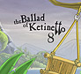 The Ballad of Ketinetto 8