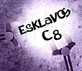 Esklavos c8 !!!