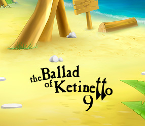 The Ballad of Ketinetto 9