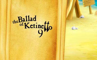 The Ballad of Ketinetto 9