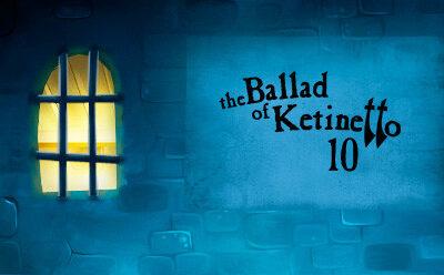 The Ballad of Ketinetto 10