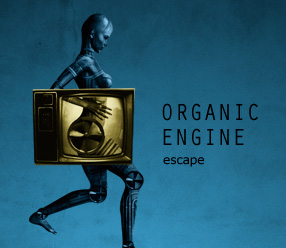 Organic Engine Escape