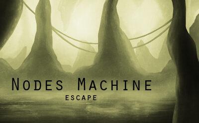 Nodes Machine Escape
