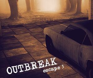 Outbreak escape 3
