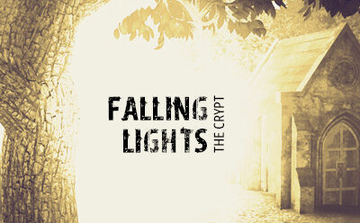 Falling Lights – the crypt