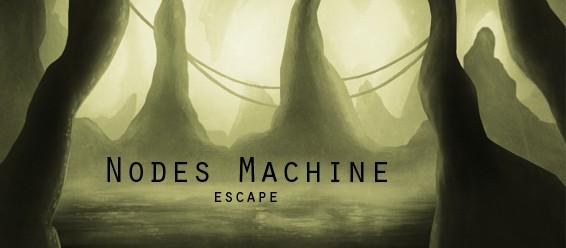 nodes_machine_escape
